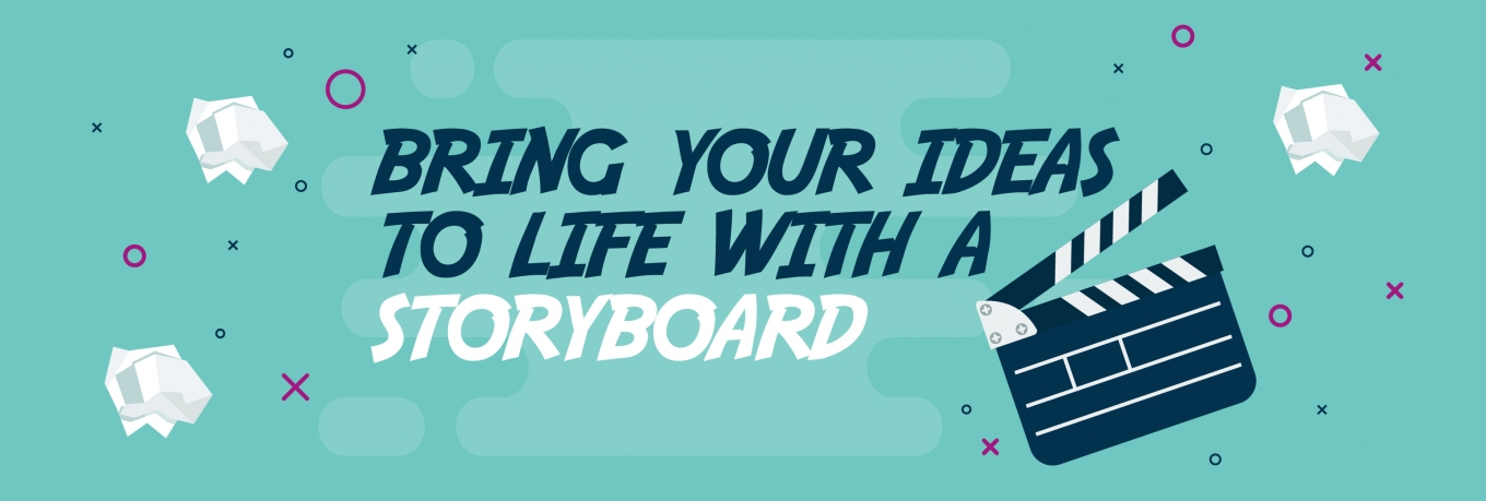 Bring your ideas to life with a storyboard
