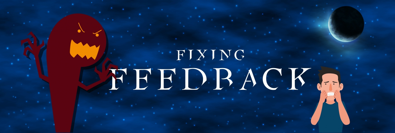 Fixing feedback