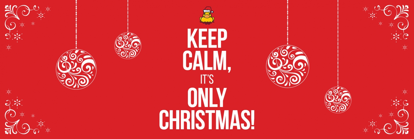 Keep calm, it's only Christmas!