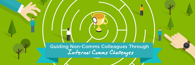 Guiding Non-Comms Colleagues Through Internal Comms Challenges