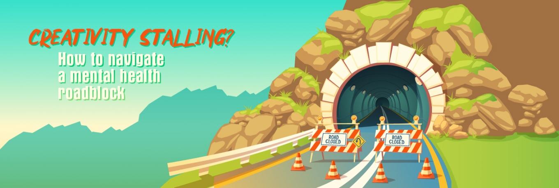 Creativity stalling? How to navigate a mental health roadblock