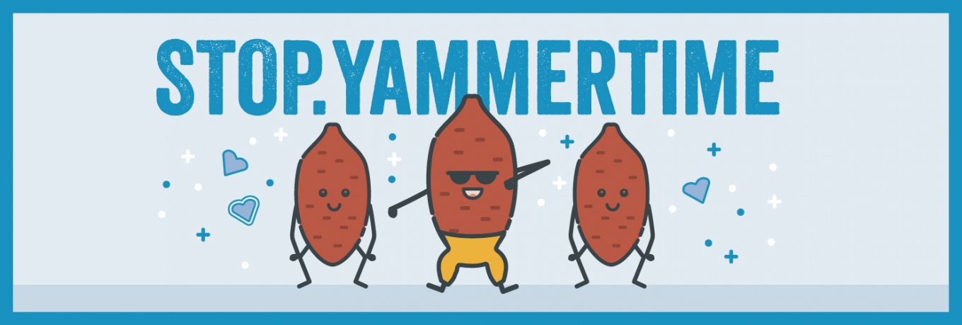 STOP. Yammertime. How to smash your Yammer launch