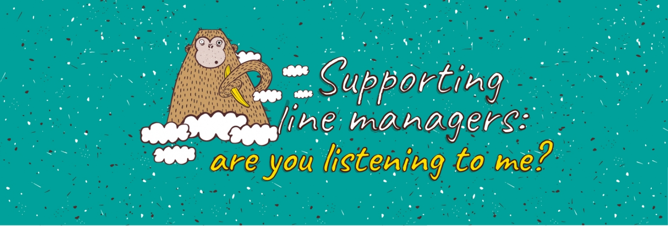 Supporting line managers: are you listening to me?
