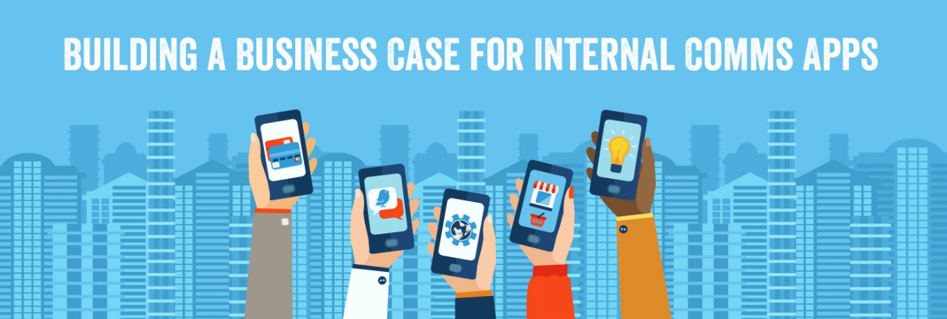 Building a Business Case for Internal Comms Apps