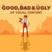 The good, the bad and the ugly of visual content