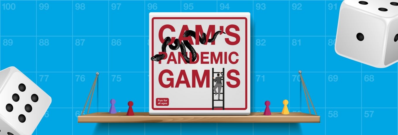 Cam's pandemic games