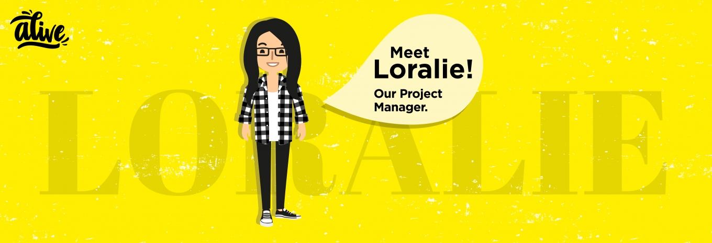 Meet the team that brings us Alive – Loralie