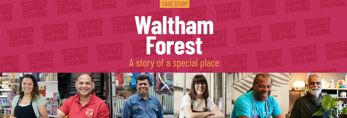 CASE STUDY: Waltham Forest – A story of a special place