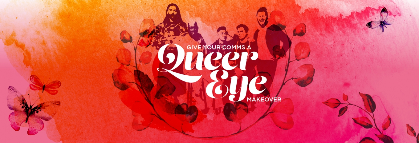 INFOGRAPHIC: Give your comms a Queer Eye makeover