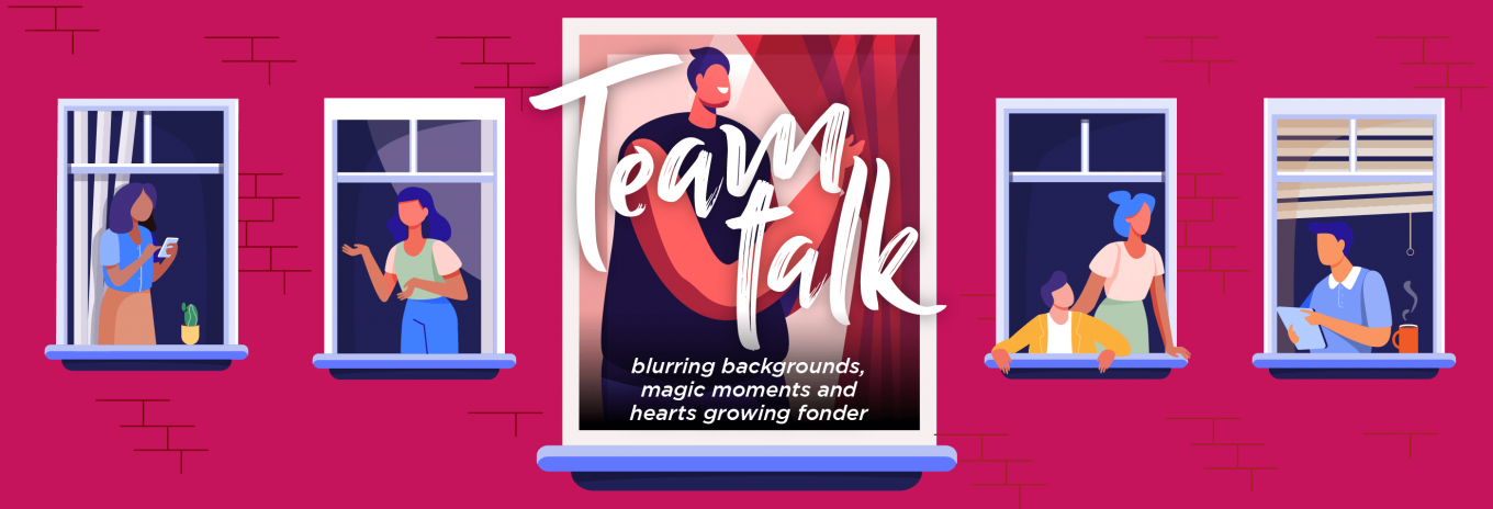 TEAM TALK: Blurring backgrounds, magic moments and hearts growing fonder