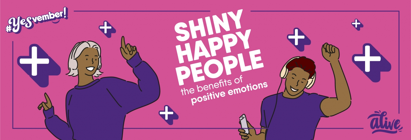 Shiny happy people – the benefits of positive emotions