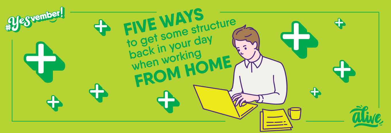 Five ways to get some structure back in your day when working from home