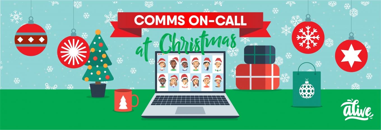 Comms on-call at Christmas
