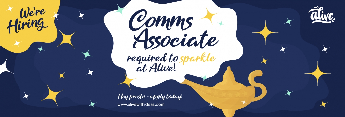 Comms Associate required to sparkle at Alive!