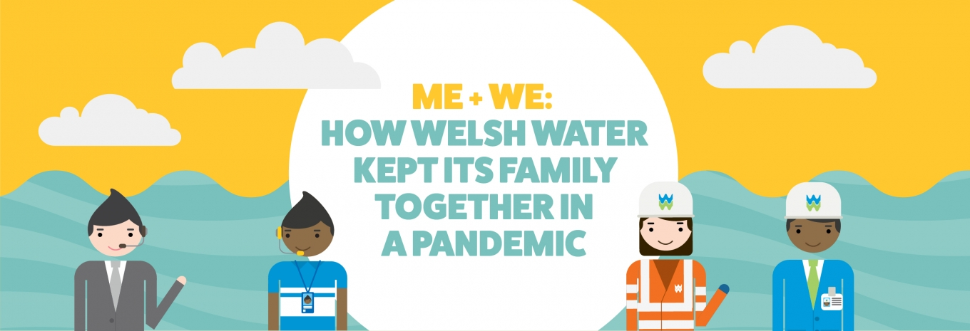 CASE STUDY: Me + We: how Welsh Water kept its family together in a pandemic