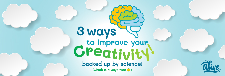 3 ways to improve your creativity (backed up by neuroscience)