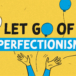 INFOGRAPHIC: How to let go of perfectionism