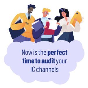 Main image: 4 professionally dressed people with clipboards, of different ethnicities, standing over a cloud bubble with the wiring 'now is the perfect time to audit your IC channels.'