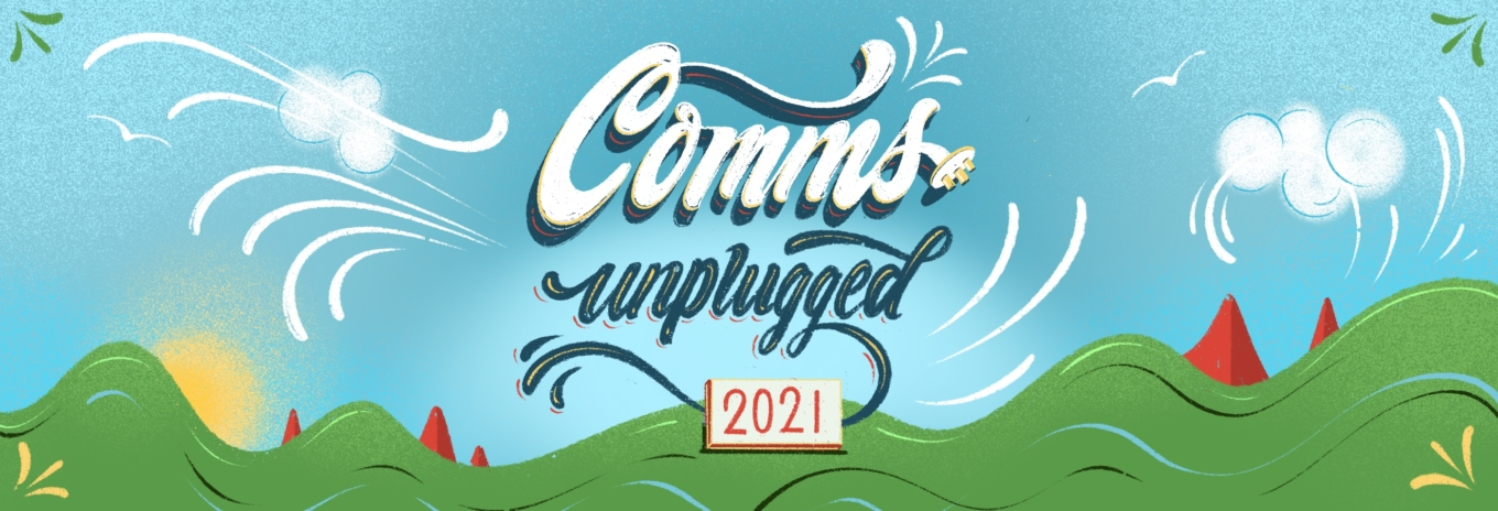 Comms Unplugged 2021