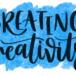 Creating creativity